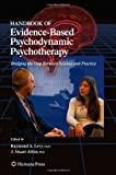 img - for Handbook of Evidence-Based Psychodynamic Psychotherapy: Bridging the Gap Between Science and Practice (Current Clinical Psychiatry) book / textbook / text book