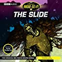 The Slide (Dramatised) Radio/TV Program by Victor Pemberton Narrated by Maurice Denham, Roger Delgado, David Spenser