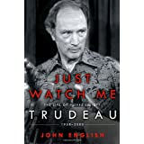 Just Watch Me: The Life of Pierre Elliott Trudeau: 1968-2000by John English