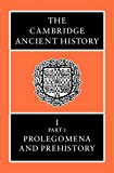 img - for The Cambridge Ancient History Volume 1, Part 1: Prolegomena and Prehistory book / textbook / text book