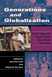 Generations and Globalization: Youth, Age, and Family in the New World Economy (Tracking Globalization)
