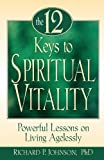 img - for 12 Keys to Spiritual Vitality: Powerful Lessons on Living Agelessly by Richard Johnson Ph.D. (1998-09-30) book / textbook / text book
