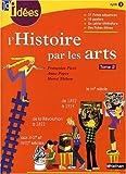 echange, troc Françoise Picot, Anne Popet, Hervé Thibon - L'histoire par les arts, cycle 3 : Volume 2