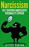 NARCISSISM: Self Centered Narcissistic Personality Exposed (Alpha Male, Sociopath, Narcissistic Personality Disorder)