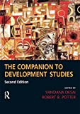 img - for The Companion to Development Studies, 2nd Edition (A Hodder Arnold Publication) book / textbook / text book