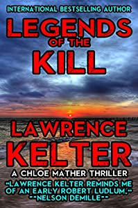 Legends Of The Kill: A Chloe Mather Thriller #3 by Lawrence Kelter ebook deal