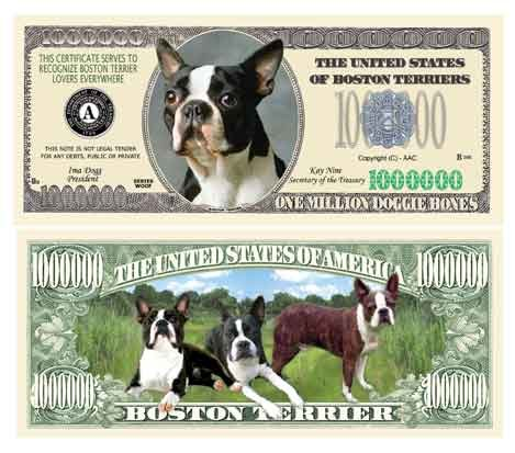 BOSTON TERRIER MILLION DOLLAR BILL (10/$4.99) - 1