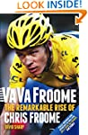 Va Va Froome: The Remarkable Rise of...