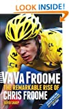 Va Va Froome: The Remarkable Rise of Chris Froome (Tour de France Edition)