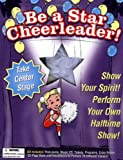 Be a Star Cheerleader!: Show Your Spirit! Perform Your Own Halftime Show! with Poster and Other and CD (Audio) (Be a Star! Series) (1571457380) by Higgins, Kitty