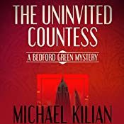 The Uninvited Countess: The Bedford Green Mysteries | Michael Kilian