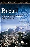 Croisières à la découverte du monde : Le Brésil, Récife, Salvador De Bahia et Rio de Janeiro