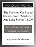 "The Skeleton On Round Island - From ""Mackinac And Lake Stories"", 1899"