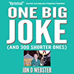 One Big Joke (And 300 Shorter Ones) | Jon D. Webster