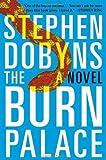 The Burn Palace by Dobyns, Stephen (2014) Paperback