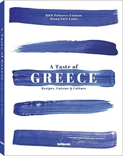 A Taste of Greece: Recipes, Cuisine & Culture by HRH Princess Tatiana
