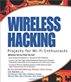 img - for Wireless Hacking: Projects for Wi-Fi Enthusiasts: Cut the cord and discover the world of wireless hacks! book / textbook / text book