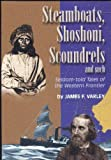 img - for Steamboats, Shoshoni, scoundrels, and such: Seldom-told tales of the western frontier book / textbook / text book