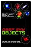 Deep Sky Objects: The Best And Brightest from Four Decades of Comet Chasing (1591023610) by David H Levy