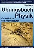 Image de Übungsbuch Physik für Mediziner und Pharmazeuten: Nach den Gegenstandskatalogen für die 1. Ärztl