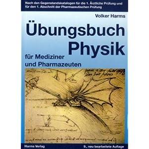 Übungsbuch Physik für Mediziner und Pharmazeuten: Nach den Gegenstandskatalogen für die 1. Ärztl