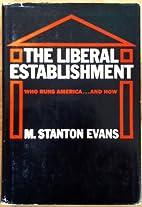 The Liberal Establishment: Who Runs…