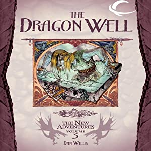 The Dragon Well: Dragonlance: The New Adventures: Spellbinder Quartet, Book 3   [Dan Willis]