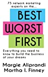 img - for Best Worst First : 75 Network Marketing Experts on Everything You Need to Know to Build the Business of Your Dreams book / textbook / text book