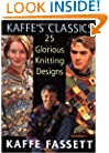 Kaffe's Classics: 25 Glorious Knitting Desings