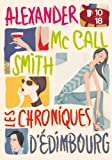 Les chroniques d'Edimbourg : 44 scotland street - Edimbourg express - l'amour en kit Alexander McCall Smith