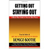 Getting Out & Staying Out: A Black Man's Guide to Success After Prison ~ Demico Boothe