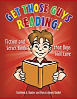 Get those guys reading! : fiction and series books that boys will love