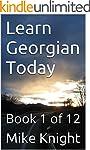 Learn Georgian Today: Book 1 of 12 (E...