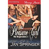 The Pleasure Girl [The Desperadoes 1] (Siren Publishing Menage Amour)by Jan Springer