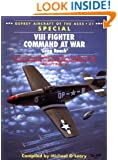 Long Reach VIII Fighter Command at War (Osprey Aircraft of the Aces No 31)