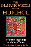 bookcover for The Shamanic Wisdom of the Huichol