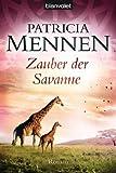 Zauber der Savanne: Roman (Afrika Saga 3)