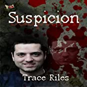 Suspicion | [Trace Riles]