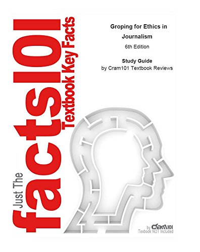 e-Study Guide for: Groping for Ethics in Journalism by Ron Smith, ISBN 9781405159340