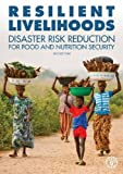 img - for Resilient Livelihoods: Disaster Risk Reduction for Food and Nutrition Security book / textbook / text book