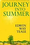 Journey Into Summer A Naturalist's Record of a 19,000 Mile Journey through the North American Summer.