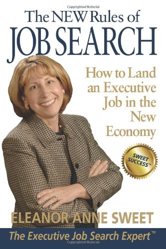The New Rules Of Job Search: How To Land An Executive Job In The New Economy