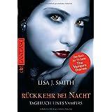 """Tagebuch eines Vampirs, Band 5: R�ckkehr bei Nachtvon """"Lisa J. Smith"""""""