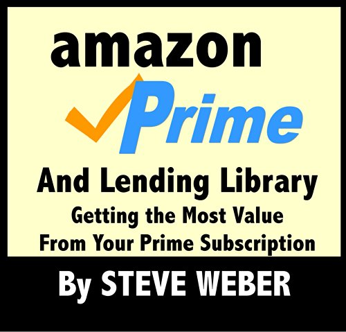 Amazon Prime and Lending Library: Getting the Most Value From Your Prime Subscription Picture