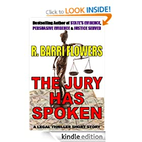 THE JURY HAS SPOKEN (A Legal Thriller Short Story)