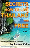 img - for Secrets Of How to Live in Thailand and The Steps to Financial Freedom (Real Secrets Of How To Get Financial Freedom and Become a Wealth Magnet)) book / textbook / text book