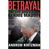Betrayal: The Life and Lies of Bernie Madoff ~ Andrew Kirtzman