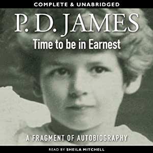 Time to Be in Earnest | [P. D. James]