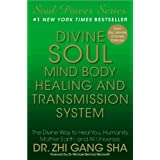 "Divine Soul Mind Body Healing and Transmission System: The Divine Way to Heal You, Humanity, Mother Earth, and All Universesvon ""Zhi Gang Sha"""