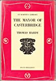 The life and death of the Mayor of Casterbridge: A story of a man of character (St. Martins Library)